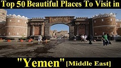 Top 50 Tourist Places to Visit in Yemen [Middle East] | Top Popular Places to Visit in Yemen
