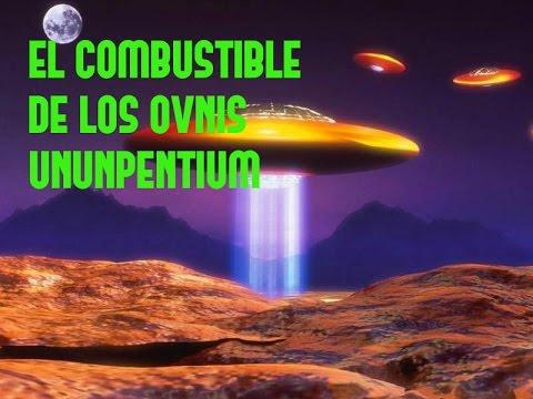 UNUNPENTIUM || EL COMBUSTIBLE DE LOS OVNIS