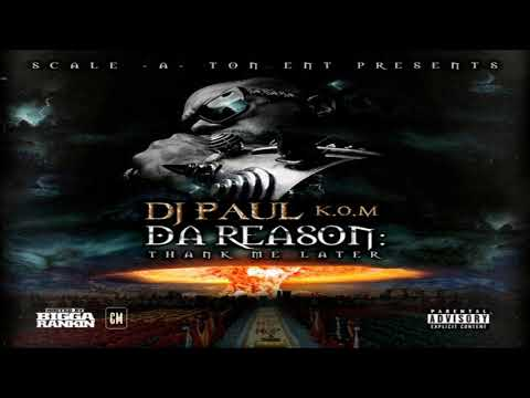DJ Paul - Da Reason: Thank Me Later [FULL MIXTAPE + DOWNLOAD LINK] [2017]