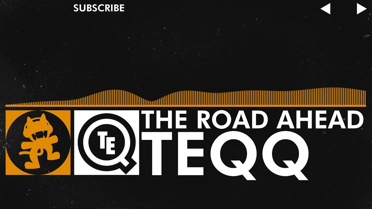 Teqq - The Road Ahead [Monstercat Release]