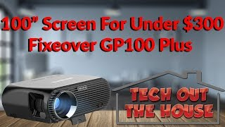 "Tech Out The House 100"" Screen For Under $300 - Fixeover GP100 Plus Projector"