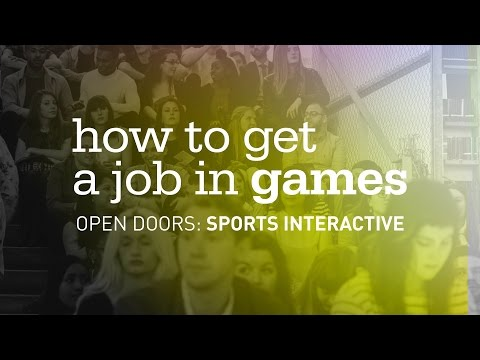 How to get a job in games | Open Doors: Sports Interactive