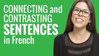 Ask a French Teacher - Words to Connect and Contrast Sentences or Thoughts
