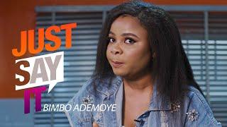 Just Say It - Bimbo Ademoye