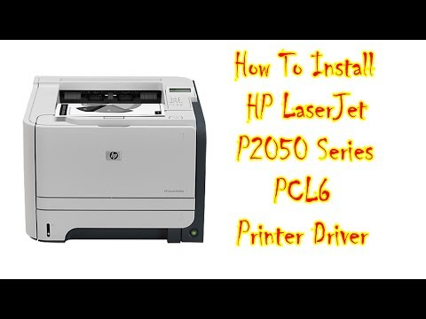 How To Install HP LaserJet P2050 Series PCL6 Printer Drivers