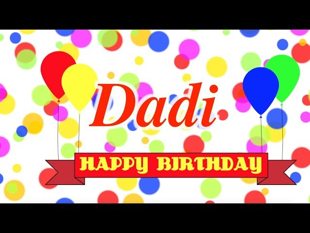 Happy Birthday Dadi Song