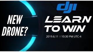 DJI Learn To Win 11 June 2019 - DJI Spark 2 ? DJI FPV Drone ?