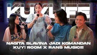 KUYLIFE : KOLABORASI APIK NAGITA SLAVINA, ONCE, RIZKY FEBIAN, ANNETH! | BTS KUY! ROOM X RANS MUSIC