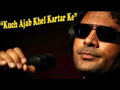 """""""Kuch Ajab Khel Kartar Ke""""   Raag Darbari   Shafqat Amanat Ali   sufi Music"""