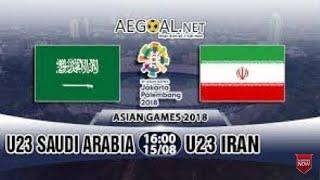 [Trực tiếp] U23 Ả Rập Xê Út vs U23 Iran Asiad 2018 .Xem ngay