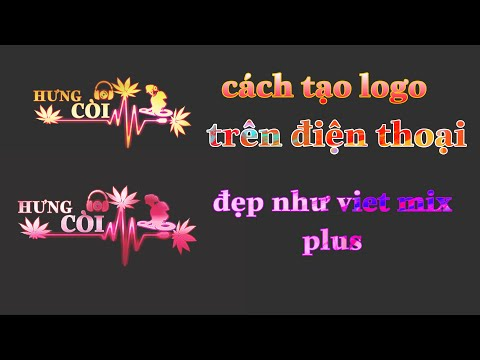 cách làm logo như viet mix plus  tạo logo đẹp cách làm logo cho kênh nhạc làm logo trên điện thoại