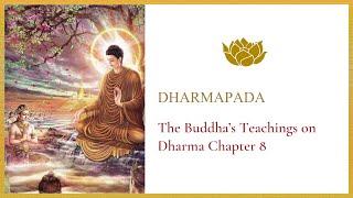 Dharmapada - The Buddha's Teachings on Dharma Chapter 8