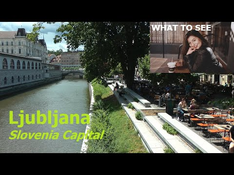 WHAT TO SEE in Ljubljana, Slovenia Capital