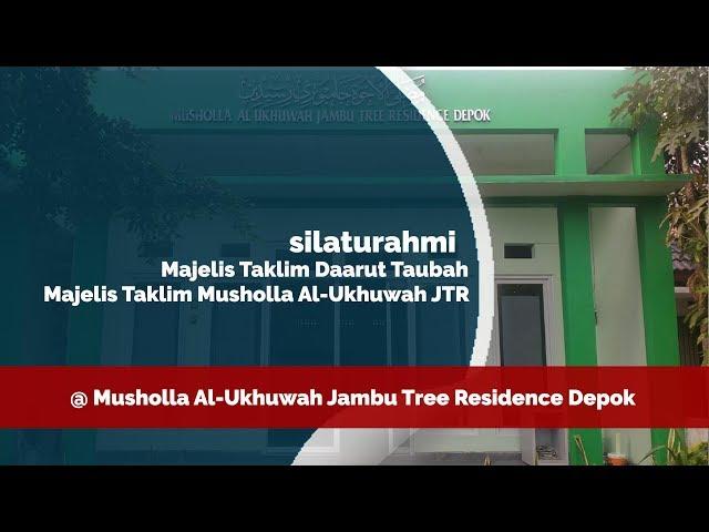 Silaturahmi Majlis Taklim Daarut Taubah mengunjungi Majelis Taklim Musholla Al-Ukhuwah JTR Depok