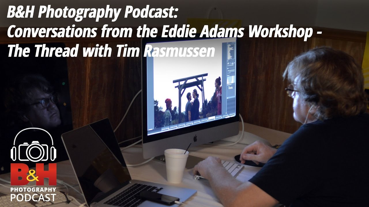 Bh Photography Podcast Conversations From The Eddie Adams Workshop Electric Computer Games With Switches Pliers Bulbs Thread Tim Rasmussen