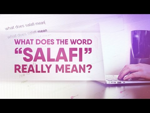 """What Does The Word """"Salafi"""" REALLY Mean? 