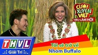 THVL | Cười xuyên Việt - Tiếu lâm hội | Tập 12: Tôi sẽ trở về - Nhóm Buffalo