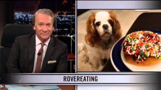 Real Time With Bill Maher: Web Exclusive New Rule – Rovereating (HBO)