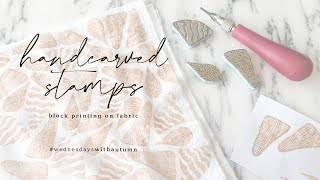 Wednesdays WithAutumn – Handcarved Stamp and Block Printing on Fabric