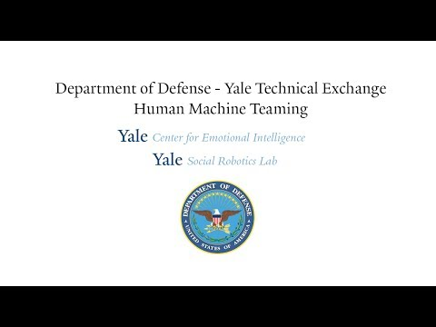 Department of Defense - Yale Technical Exchange -- Human Machine Teaming