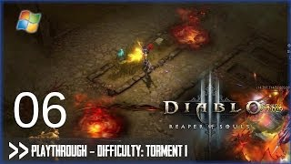 Diablo 3: Reaper of Souls (PC) - Pt.6 [Difficulty: Torment I]