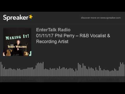 01/11/17 Phil Perry – R&B Vocalist & Recording Artist