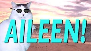 HAPPY BIRTHDAY AILEEN! - EPIC CAT Happy Birthday Song