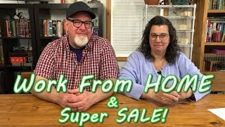Work From Home and SUPER SALE