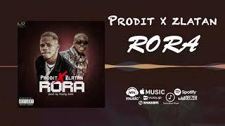 Prodit - Rora [Official Audio] Ft Zlatan