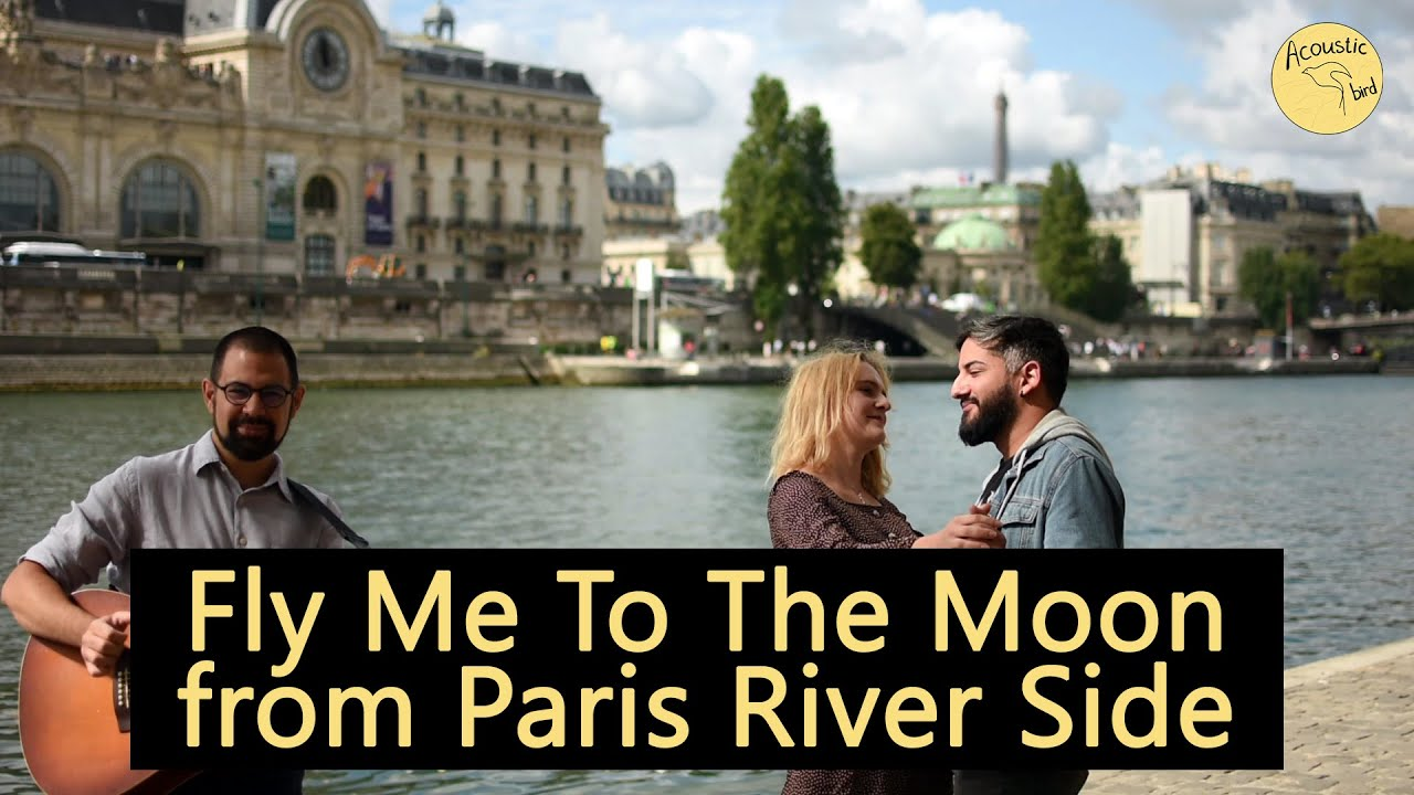 Fly Me To The Moon - Frank Sinatra | Cover by Acoustic Bird, from Paris River Side