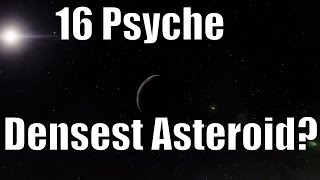 16 PSYCHE - Strange Metal Asteroid or Planetary Core?