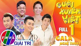 Gala nghệ thuật Cười xuyên Việt - Tập 1: FULL