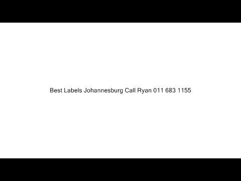 Best Labels Johannesburg Call Ryan 011 683 1155