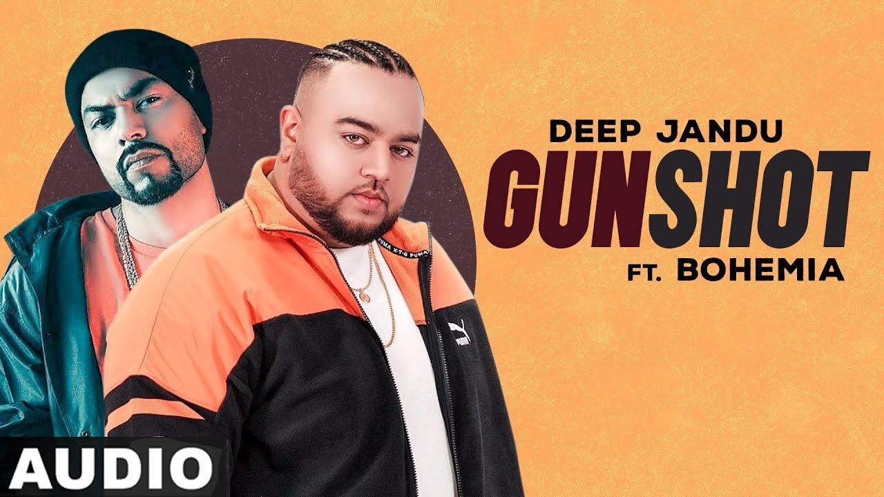 Gunshot (Full Audio)   Deep Jandu Feat Bohemia   Sukh Sanghera   Exclusive Punjabi Song on NewSongsTV & Youtube