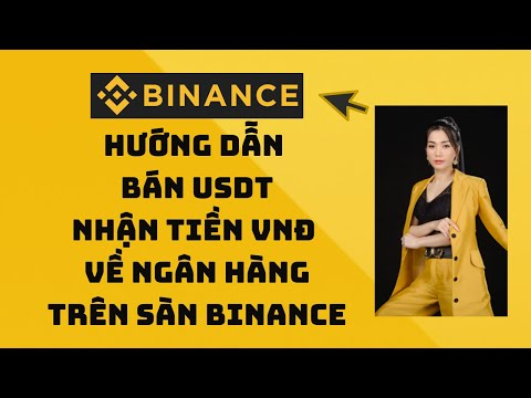Hướng Dẫn Bán USDT Rút Tiền VNĐ Trên Sàn Binance| Hướng Dẫn Bán Coin Trên Binance
