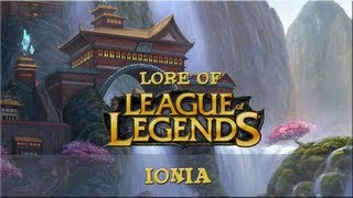 Lore of League of Legends - [Part 6] - Ionia