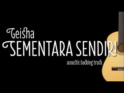 Geisha - Sementara Sendiri (Acoustic Guitar Karaoke)