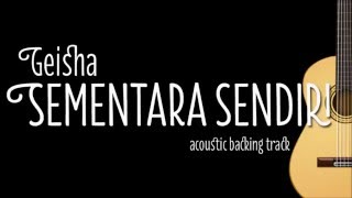Download Geisha - Sementara Sendiri (Acoustic Guitar Karaoke) Mp3