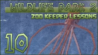 Wildlife Park 2 || No Swimming with the Giant Squid || Episode #10