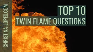 Top 10 Most Asked Twin Flame Questions  Part 2