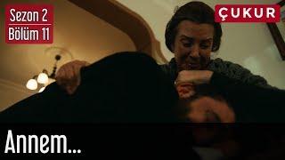 Çukur 2.Sezon 11.Bölüm - Annem...