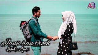 Download lagu Apex bramasta - Janji han Troeh | lagu Aceh Terbaru