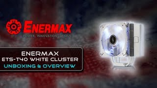 Enermax ETS-T40 White Cluster CPU Cooler {Unboxing + First Look}