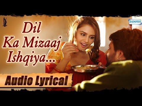 Dil Ka Mizaaj Ishqiya Full Song Lyrical - Madhuri - Naseeruddin - RahatFatehAliKhan | Dedh Ishqiya