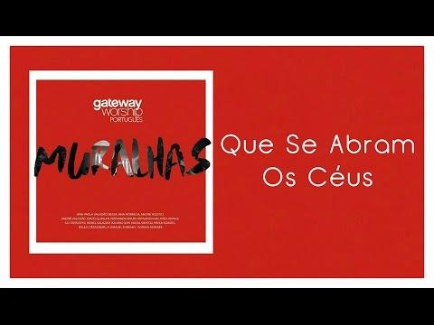 Que Se Abram Os Céus | CD Muralhas - Gateway Worship Português