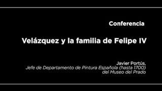 Conferencia: Velázquez y la familia de Felipe IV