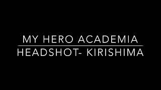 【Boku No Hero Academia】Headshot - Kirishima