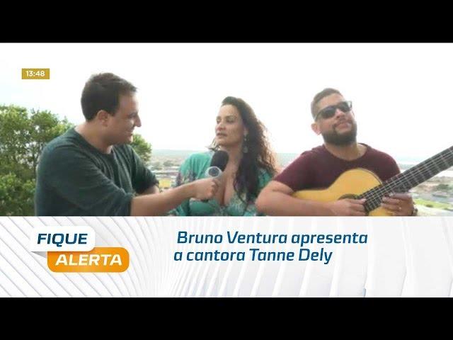 'Sextou': Bruno Ventura apresenta a cantora Tanne Dely
