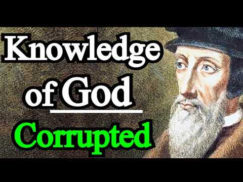 Knowledge Of God Stifled Or Corrupted - John Calvin / Institutes