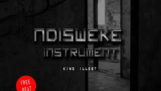 """[FREE BEAT] King Illest - """"NDISWEKE"""" (Instrument) (Prod. By Clever-c The Beat Papi)"""